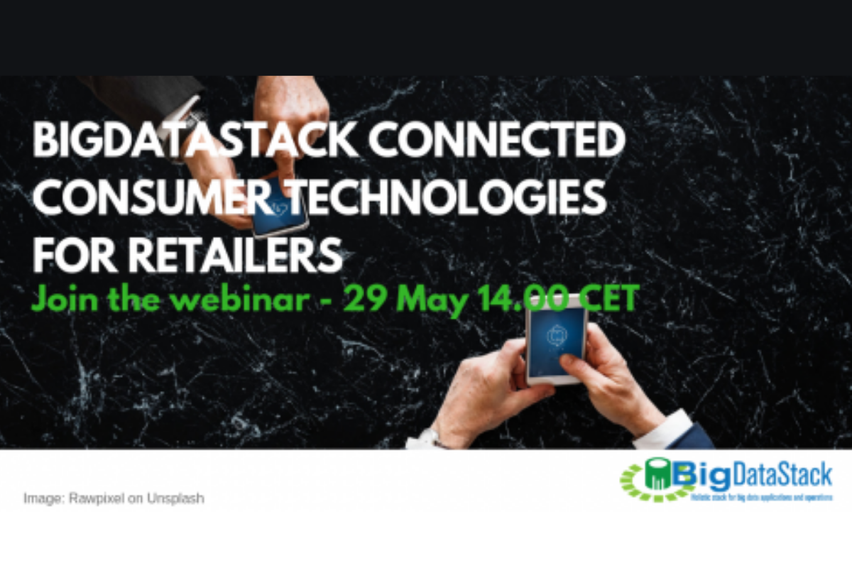 Join BigDataStack's Webinar on Connected Consumer Technologies for Retailers!